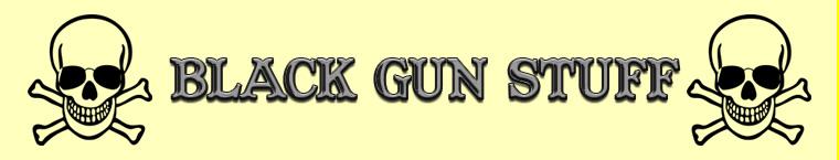 Black Gun Stuff